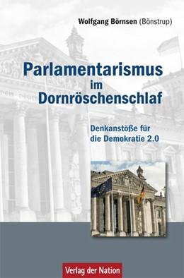 Abbildung von Börnsen | Parlamentarismus im Dornröschenschlaf | 2013 | Denkanstöße für die Demokratie...