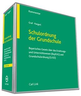 Abbildung von Graf / Pangerl (Hrsg.) | Schulordnung der Grundschule • mit Aktualisierungsservice | Loseblattwerk mit Aktualisierungen | 2019 | Bayerisches Gesetz über das Er...