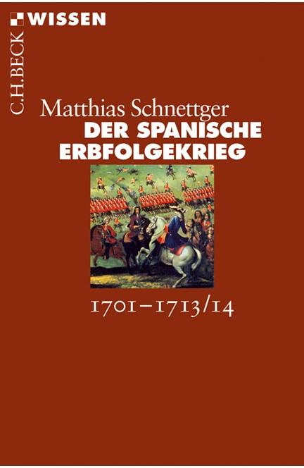 Cover: Matthias Schnettger, Der Spanische Erbfolgekrieg