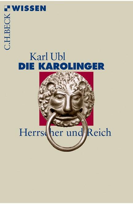Cover: Karl Ubl, Die Karolinger