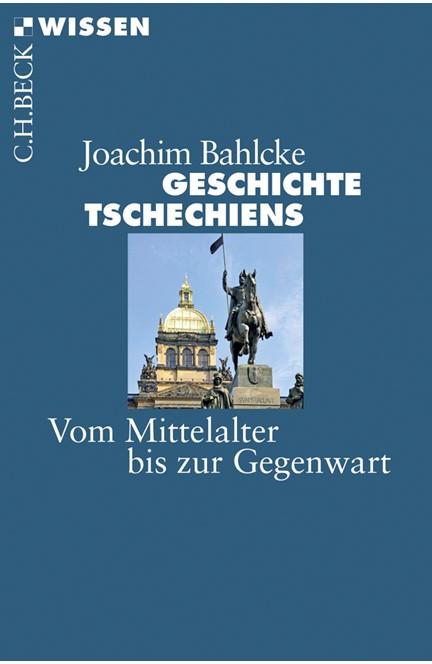 Cover: Joachim Bahlcke, Geschichte Tschechiens