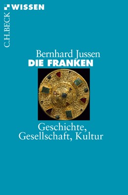 Abbildung von Jussen, Bernhard | Die Franken | 2014 | Geschichte, Gesellschaft, Kult... | 2799