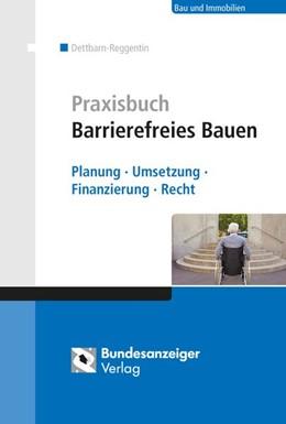 Abbildung von Dettbarn-Reggentin | Praxisbuch Barrierefreies Bauen | 2015 | Planung, Umsetzung, Finanzieru...