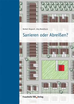 Abbildung von Bogusch / Brandhorst   Sanieren oder Abreißen?.   2013   Bogusch, Norbert; Brandhorst, ...