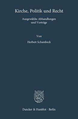 Abbildung von Schambeck | Kirche, Politik und Recht | 2013 | Ausgewählte Abhandlungen und V...