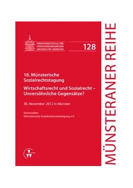 Abbildung von Dörner / Ehlers / Pohlmann / Schulze Schwienhorst / Steinmeyer   18. Münsterische Sozialrechtstagung   1. Auflage 2013   2013   Wirtschaftsrecht und Sozialrec...   128