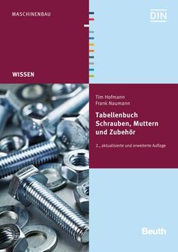 Abbildung von Hofmann / / Naumann | Tabellenbuch Schrauben, Muttern und Zubehör | aktualisierte und erweiterte Ausgabe | 2014 | Tabellenbuch