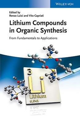Abbildung von Luisi / Capriati | Lithium Compounds in Organic Synthesis | 1. Auflage | 2014 | beck-shop.de