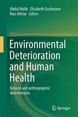 Abbildung von Malik / Grohmann / Akhtar | Environmental Deterioration and Human Health | 2013 | Natural and anthropogenic dete...