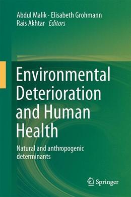 Abbildung von Malik / Grohmann | Environmental Deterioration and Human Health | 1. Auflage | 2013 | beck-shop.de