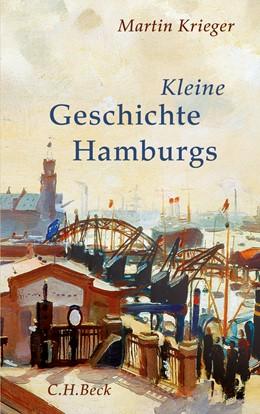 Abbildung von Krieger, Martin | Kleine Geschichte Hamburgs | 1. Auflage | 2014 | beck-shop.de
