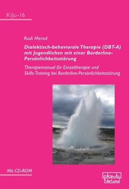Abbildung von Merod | Dialektisch-behaviorale Therapie (DBT-A) mit Jugendlichen mit einer Borderline-Persönlichkeitsstörung | 1. Auflage | 2013 | beck-shop.de