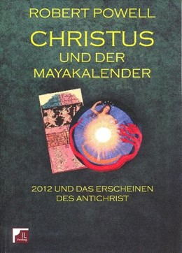 Abbildung von Powell | Christus und der Mayakalender | 2009 | 2012 und das Erscheinen des An...