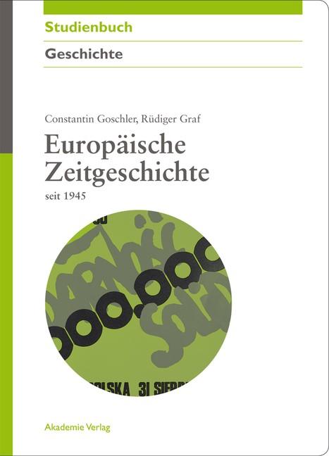 Europäische Zeitgeschichte seit 1945 | Goschler / Graf, 2011 | eBook (Cover)