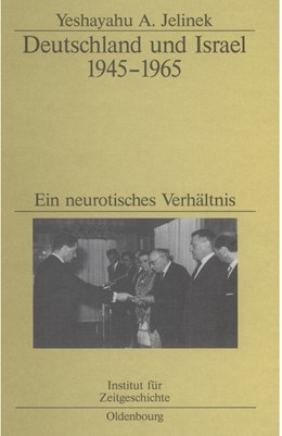 Abbildung von Jelinek | Deutschland und Israel 1945-1965 | Reprint 2014 | 2004 | Ein neurotisches Verhältnis