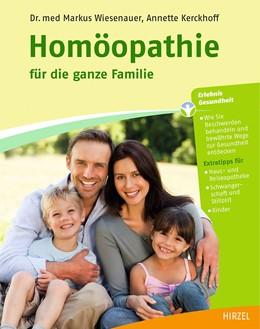 Abbildung von Wiesenauer / Kerckhoff | Homöopathie für die ganze Familie | aktualisierte und neu gestaltete Auflage | 2013