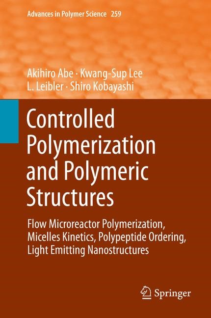 Controlled Polymerization and Polymeric Structures | Abe / Lee / Leibler / Kobayashi, 2014 | Buch (Cover)