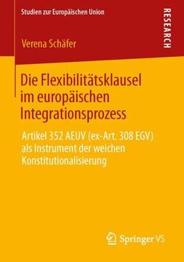 Abbildung von Schäfer | Die Flexibilitätsklausel im europäischen Integrationsprozess | 1. Auflage | 2013 | 9 | beck-shop.de
