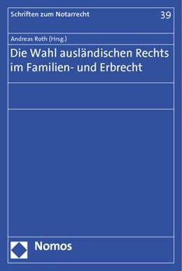 Abbildung von Roth | Die Wahl ausländischen Rechts im Familien- und Erbrecht | 1. Auflage | 2013 | beck-shop.de
