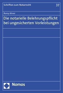 Abbildung von Ahner   Die notarielle Belehrungspflicht bei ungesicherten Vorleistungen   2013   37