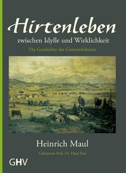 Abbildung von Maul   Hirtenleben zwischen Idylle und Wirklichkeit   2013   Die Geschichte der Gemeindehir...
