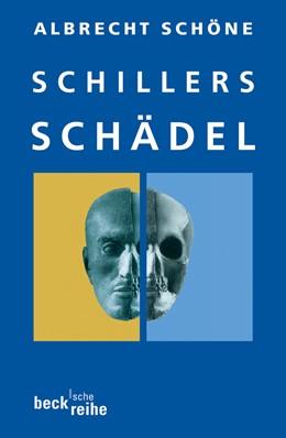 Abbildung von Schöne, Albrecht   Schillers Schädel   3. Auflage (jetzt in der BsR)   2005   1668