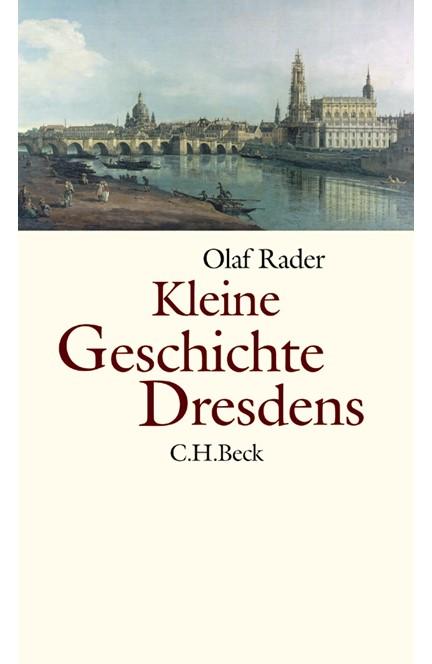 Cover: Olaf B. Rader, Kleine Geschichte Dresdens