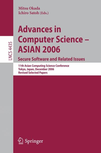 Advances in Computer Science - ASIAN 2006. Secure Software and Related Issues | Okada / Satoh, 2008 | Buch (Cover)