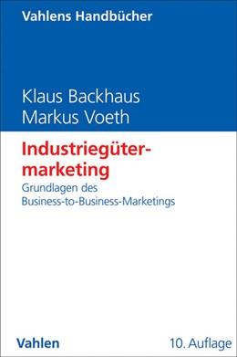 Abbildung von Backhaus / Voeth | Industriegütermarketing | 10. Auflage | 2014 | beck-shop.de