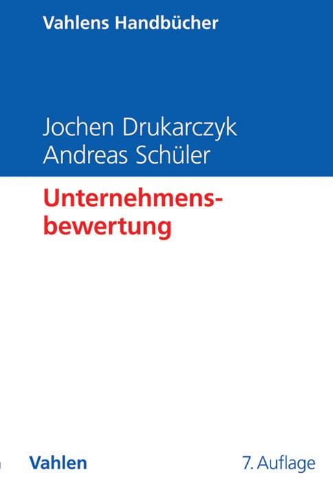 Unternehmensbewertung | Drukarczyk / Schüler | 7., vollständig überarbeitete und erweiterte Auflage, 2015 | Buch (Cover)