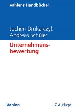Abbildung von Drukarczyk / Schüler | Unternehmensbewertung | 7., vollständig überarbeitete und erweiterte Auflage | 2016