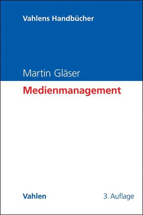Medienmanagement | Gläser | 3., vollständig überarbeitete Auflage, 2014 | Buch (Cover)