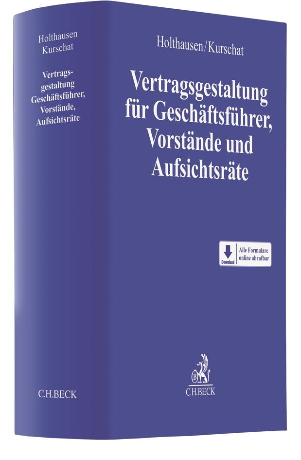 Vertragsgestaltung für Geschäftsführer, Vorstände und Aufsichtsräte | Holthausen  / Kurschat, 2017 | Buch (Cover)