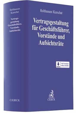 Abbildung von Holthausen / Kurschat | Vertragsgestaltung für Geschäftsführer, Vorstände und Aufsichtsräte | 2017