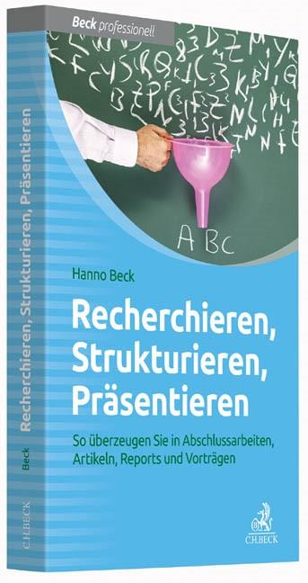 Recherchieren, Strukturieren, Präsentieren | Beck, 2014 | Buch (Cover)