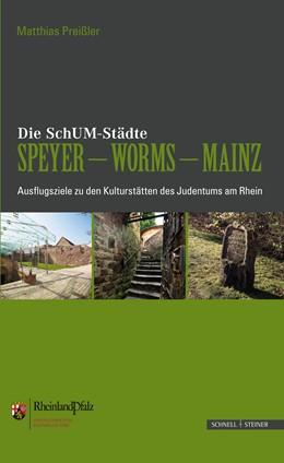 Abbildung von Preißler / Generaldirektion Kulturelles Erbe | Die SchUM-Städte Speyer – Worms – Mainz | 2013 | Ausflugsziele zu den Kulturstä...
