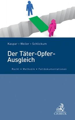 Abbildung von Kaspar / Weiler | Der Täter-Opfer-Ausgleich | 1. Auflage | 2014 | beck-shop.de
