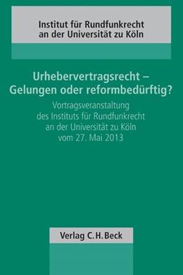 Abbildung von Urhebervertragsrecht - Gelungen oder reformbedürftig? | 1. Auflage | 2014 | Band 110 | beck-shop.de