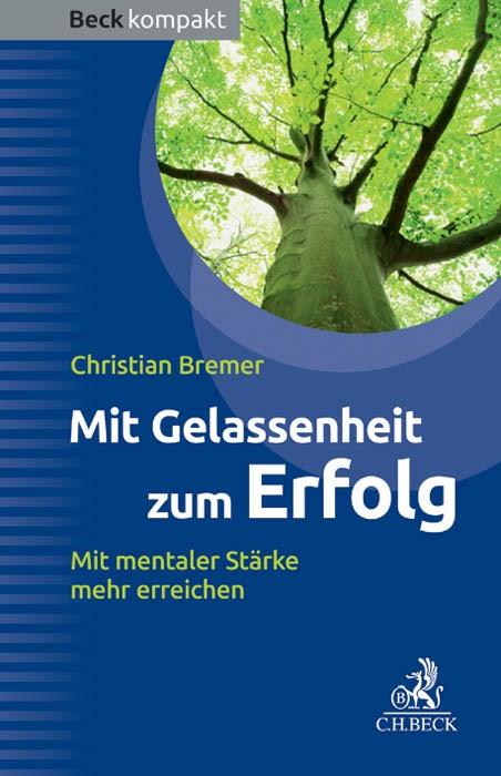 Mit Gelassenheit zum Erfolg | Bremer, 2014 | Buch (Cover)