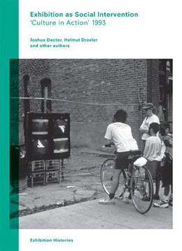 Abbildung von Afterall Books | Exhibition as Social Intervention: 'Culture in Action' 1993Exhibition Histories vol 3. | 2014