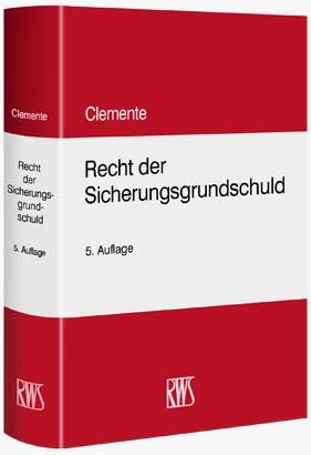 Recht der Sicherungsgrundschuld | Clemente | 5. Auflage, 2018 | Buch (Cover)