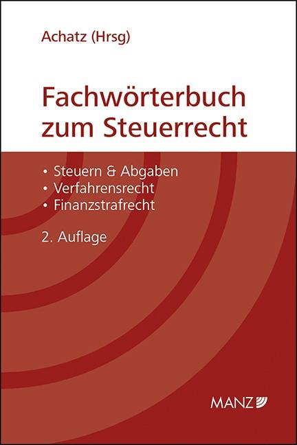 Abbildung von Achatz | Fachwörterbuch zum Steuerrecht | 2. Auflage 2013 | 2013