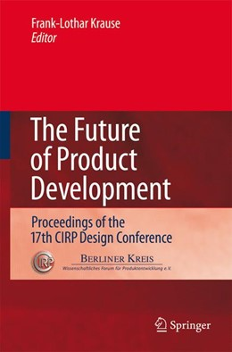 Abbildung von Krause | The Future of Product Development | 2007 | Proceedings of the 17th CIRP D...