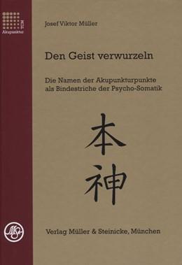 Abbildung von Müller | Den Geist verwurzeln | 2., überarb. A | 2004 | Die Namen der Akupunkturpunkte...