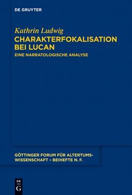 Abbildung von Ludwig | Charakterfokalisation bei Lucan | 1. Auflage | 2014 | 6 | beck-shop.de