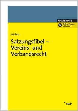 Abbildung von Wickert | Satzungsfibel - Vereins- und Verbandsrecht | 2015