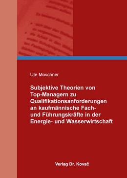 Abbildung von Moschner | Subjektive Theorien von Top-Managern zu Qualifikationsanforderungen an kaufmännische Fach- und Führungskräfte in der Energie- und Wasserwirtschaft | 2014 | 18