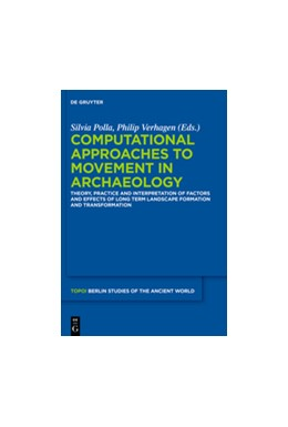Abbildung von Polla / Verhagen   Computational Approaches to the Study of Movement in Archaeology   2014   Theory, Practice and Interpret...