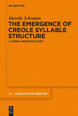 Abbildung von Schramm | The Emergence of Creole Syllable Structure | 2014 | A Cross-linguistic Study | 554