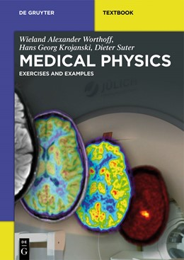 Abbildung von Worthoff / Krojanski / Suter | Medical Physics | 2013 | Exercises and Examples